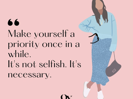 When did you last prioritise yourself ?