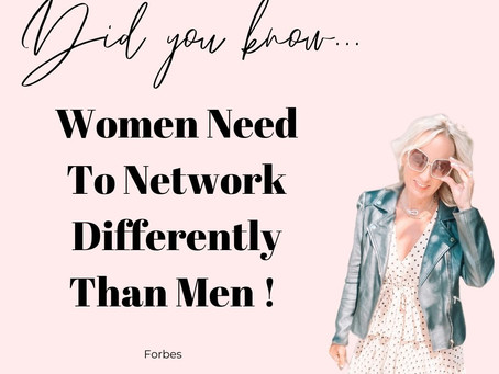 Women need to network differently than men!