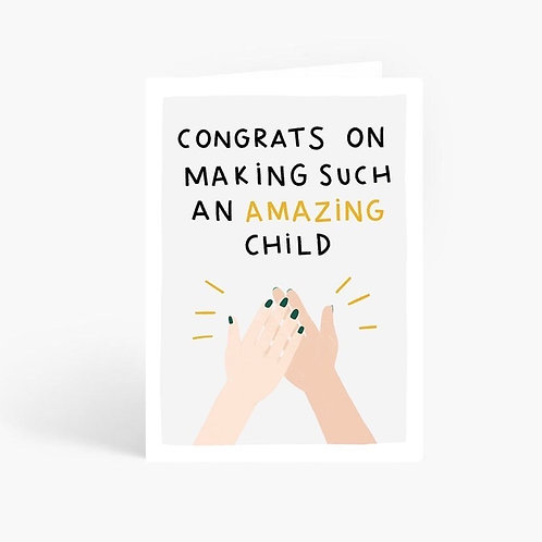 Congrats on Making Such an Amazing Child Card by Amelia Ellwood