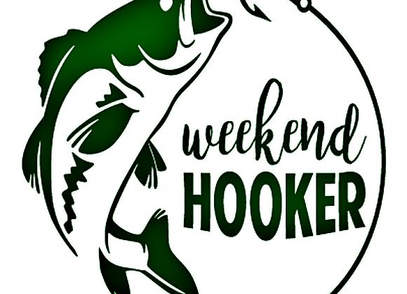 Weekend Hooker Fishing Vinyl Decal