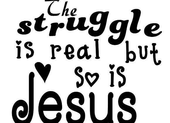 The Struggle Is Real Vinyl Decal