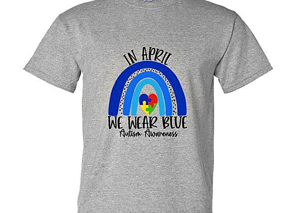 In April We Wear Blue Autism Awareness Unisex T-Shirt