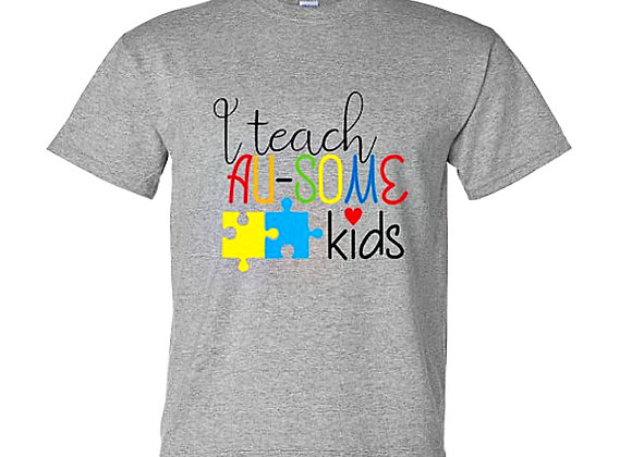 I Teach Ausome Kids Autism Awareness Unisex T-Shirt