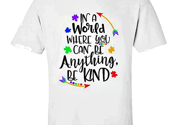 In A World Where You Can Be Anything Be Kind Autism Awareness Unisex T-Shirt