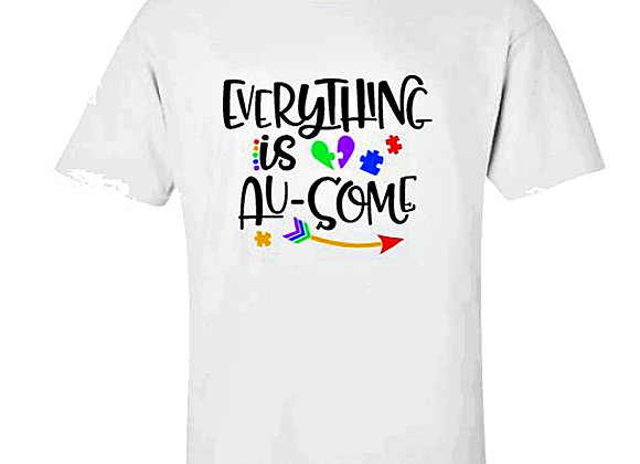 Everything is Ausome Autism Awareness Unisex T-Shirt
