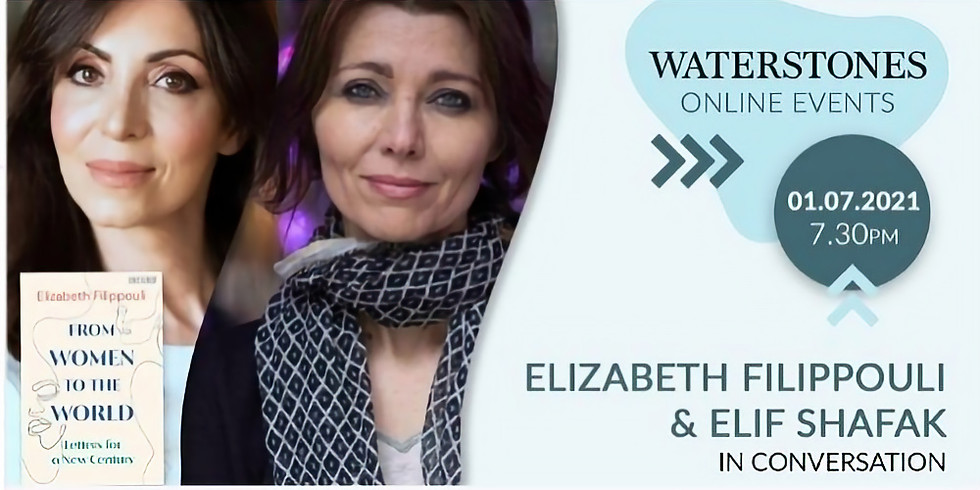 Elizabeth Filippouli & Elif Shafak in Conversation at Waterstones