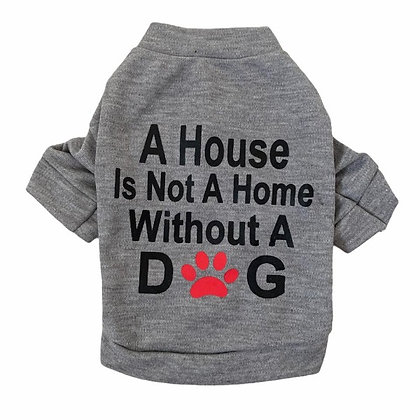 """Body """"A house is not a home without a dog"""""""