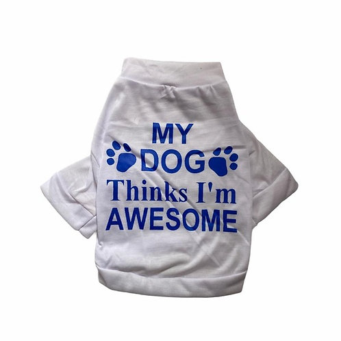 "Body ""My dog thinks I'm awesome"""