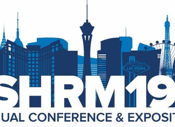 """SHRM Conference 2019 """"Creating Better Workplaces"""""""
