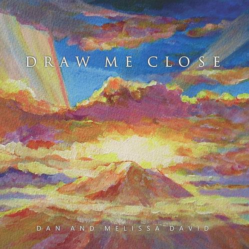 Draw Me Close CD