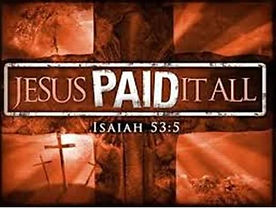 Foundational truth; Christ paid it all