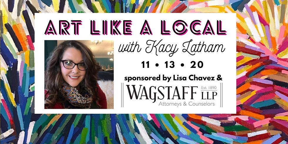 Art Like a Local: Kacy Latham