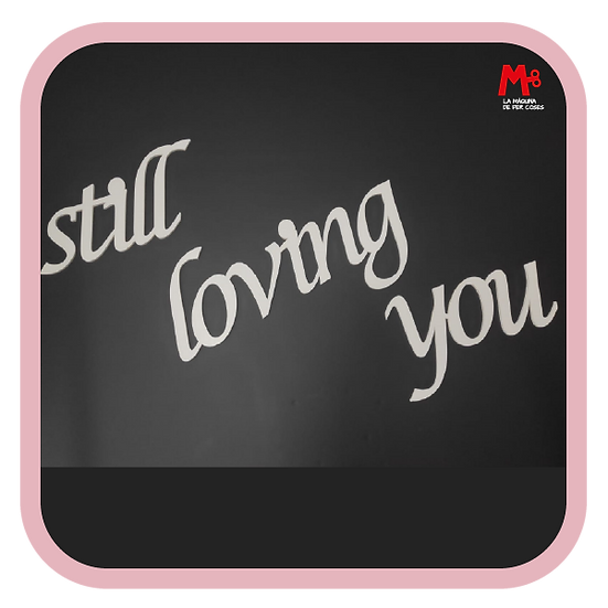 """Still loving you"" - Frase paret"