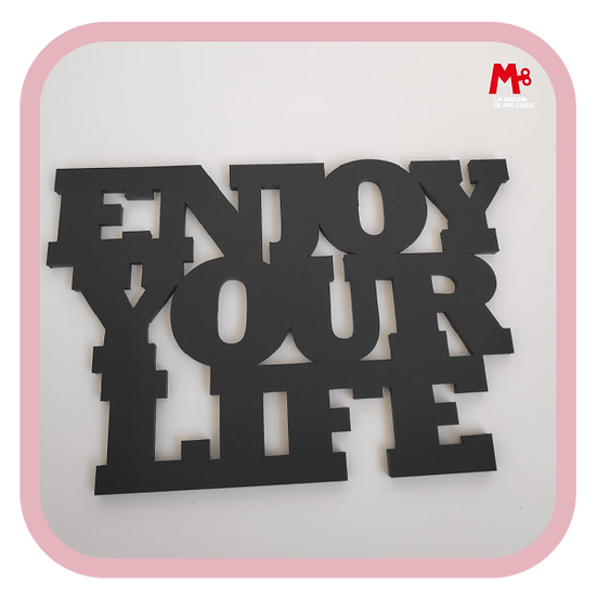 """Enjoy your life"" - Frase paret"