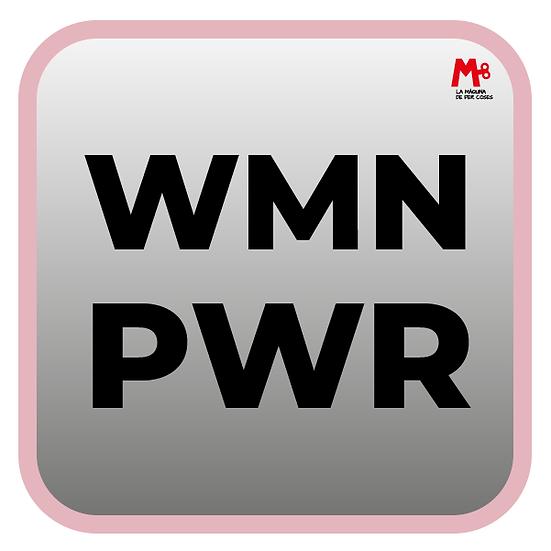 """""""WMN PWR"""" - Frase paret"""