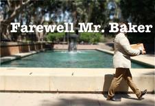 Farewell Mr. Baker