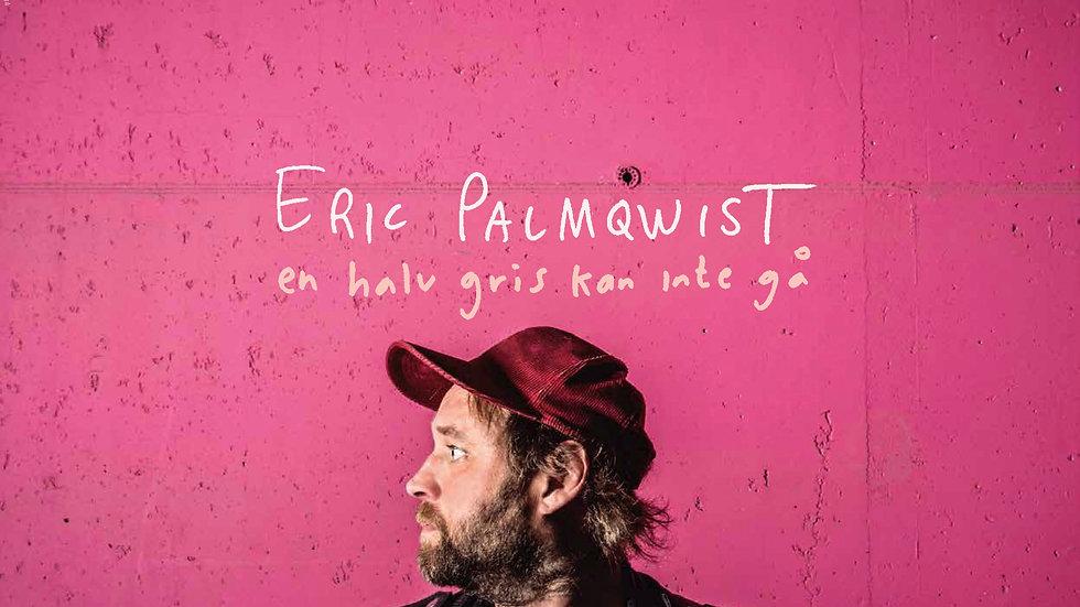 Eric Palmqwist - En halv gris kan inte gå (LP)