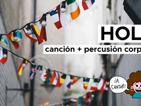 HOLA: Canción + percusión corporal