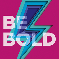 Our Value: Be Bold
