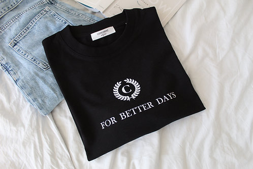 FOR BETTER DAYS T-Shirt Schwarz