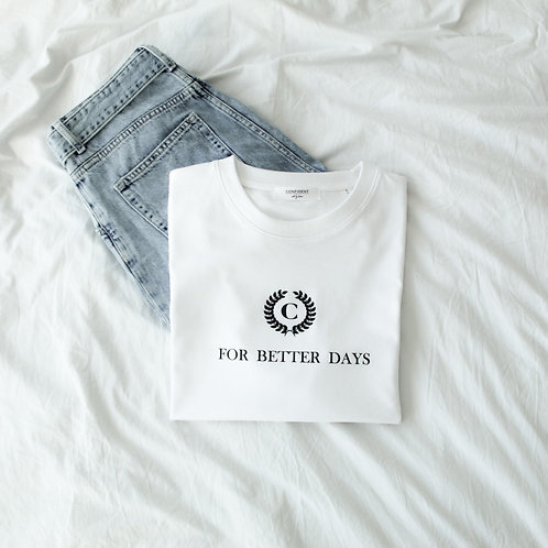 FOR BETTER DAYS T-Shirt Weiß