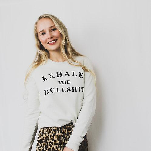 EXHALE THE BULLSH*T Sweater