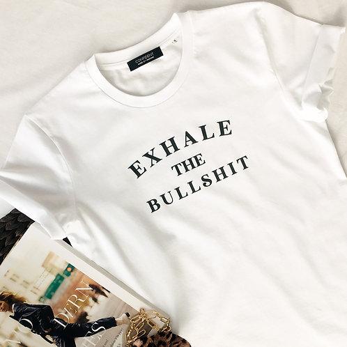 EXHALE THE BULLSH*T T-Shirt