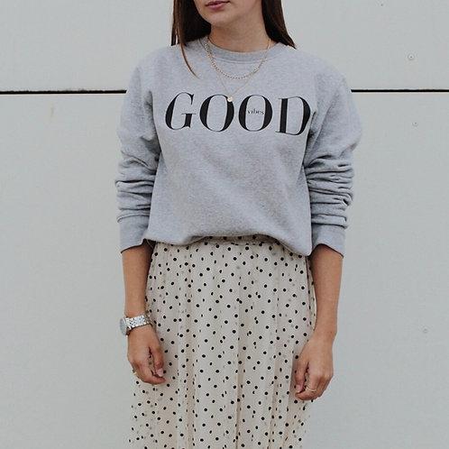 GOOD VIBES Sweatshirt Grau