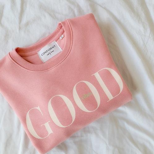 GOOD VIBES Sweatshirt Canyon Pink