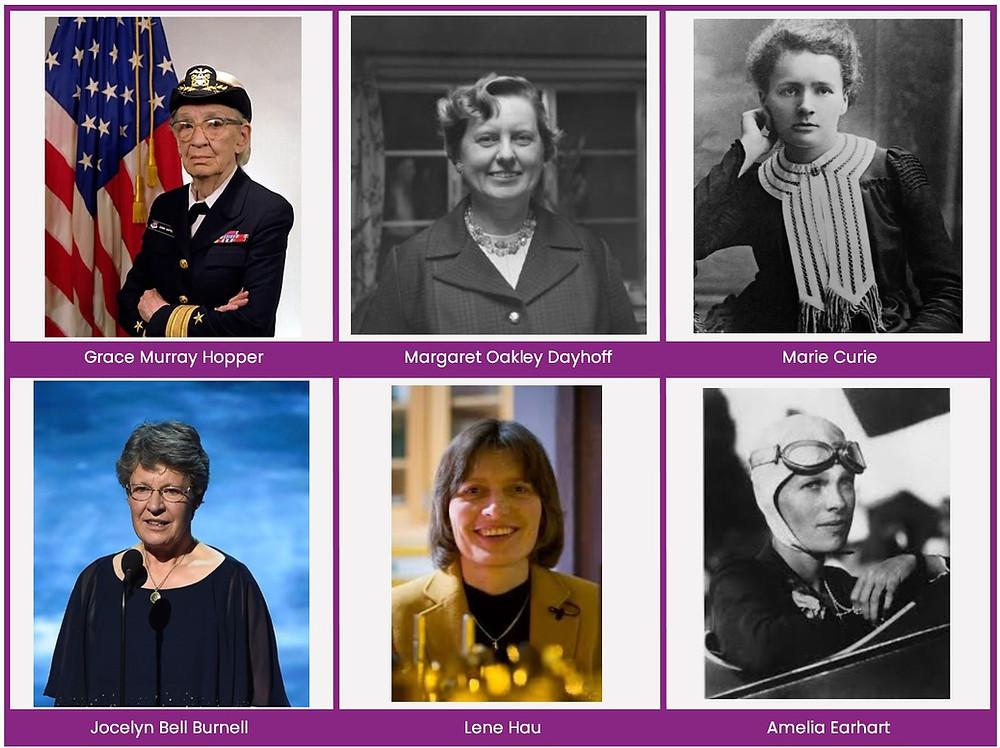 Grace Hopper, Margaret Dayhoff, Marie Curie, Jocelyn Bell Burnell, Lene Hau, Amelia Earhart