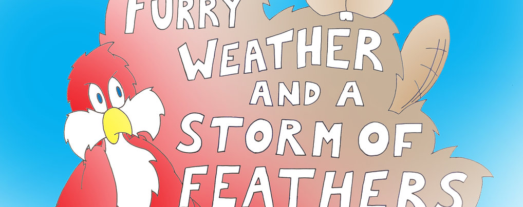 Furry Weather and a Storm of Feathers