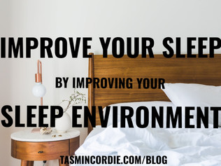 Improve Your Sleep by Improving Your Sleep Environment