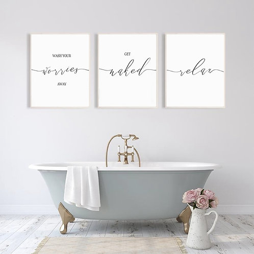 Wash Your Worries Away Print Get Naked & Relax Bathroom Quote