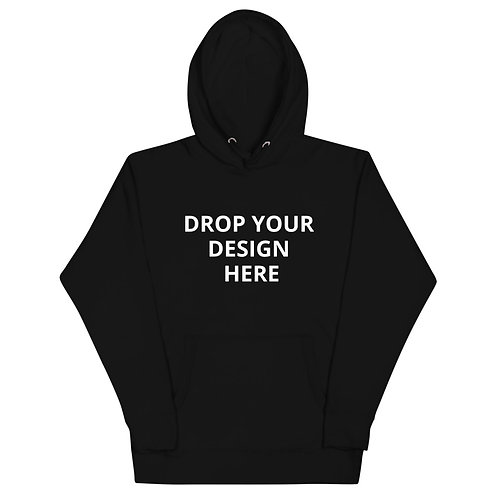 DROP YOUR DESIGN ON THESE HOOSIES