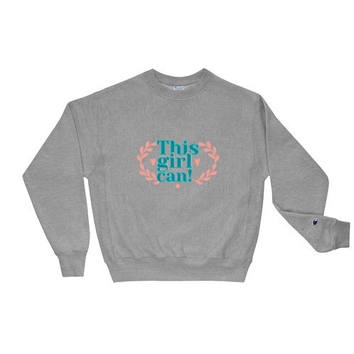 Champion Sweatshirt This girl can sweater