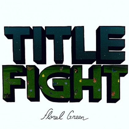 Title Fight - Floral Green [LP]