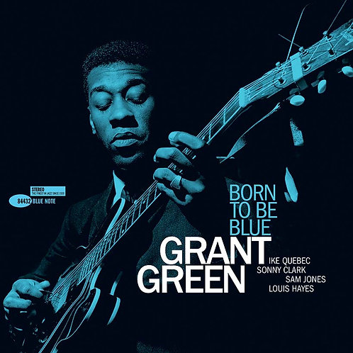 Grant Green - Born To Be Blue - Tone Poet Series [LP - 180G]