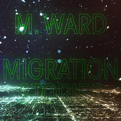 M.Ward - Migration Stories