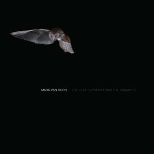 Mark Van Hoen – The Last Flowers From The Darkness