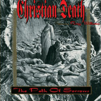 "Christian Death - ""The Path Of Sorrows"""