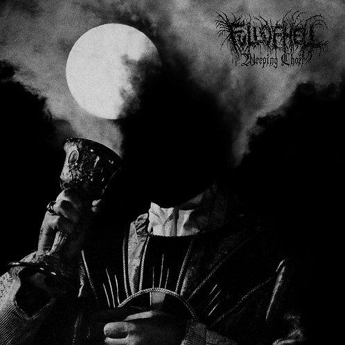 Full Of Hell - Weeping Choir [LP]