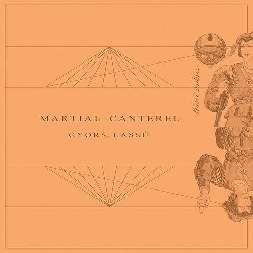 Martial Canterel – Gyors, Lassú