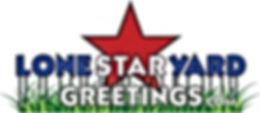 Lone Star Yard Greetings.jpg