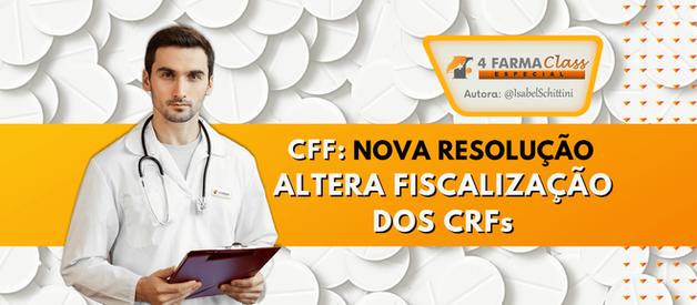 CFF: Nova Resolução Altera Fiscalização