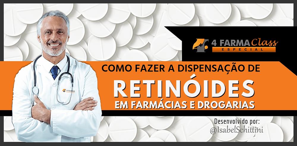 4Farma Class Especial | Como Fazer a Dispensação de Retinóides em Farmácias e Drogarias | Isabel Schittini