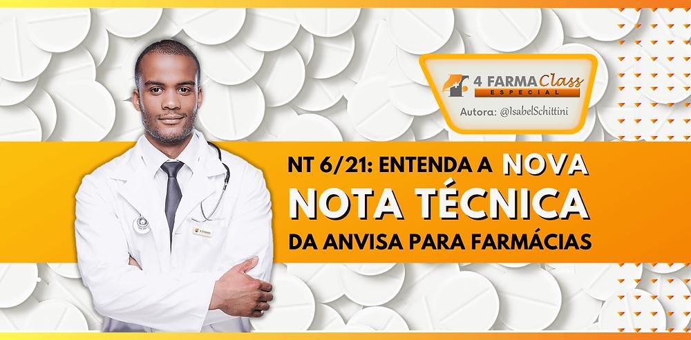 4Farma Class Especial | Anvisa libera novas orientações para Farmácias Nota Técnica 6 de 2021 | Isabel Schittini