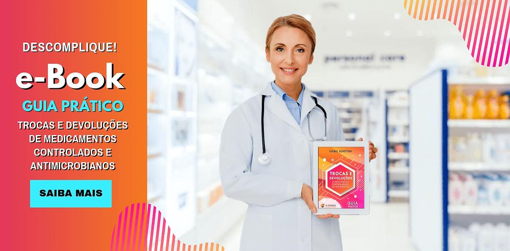 e-Book 4Farma Guia Prático: Tocas e Devoluções de Medicamentos Controlados e Antimicrobianos