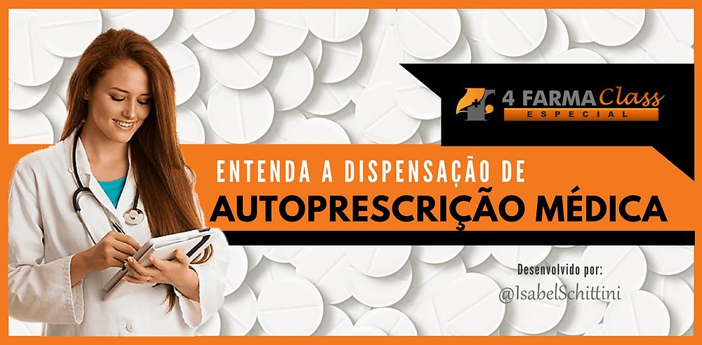 4Farma Class Especial | Dispensação de Autoprescrição Médica | Isabel Schittini