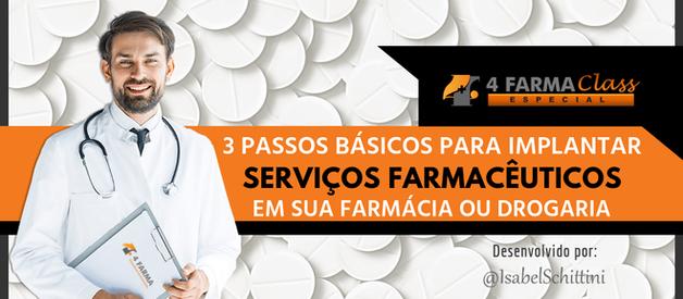 3 Passos Básicos para Implantar Serviços Farmacêuticos em sua Farmácia