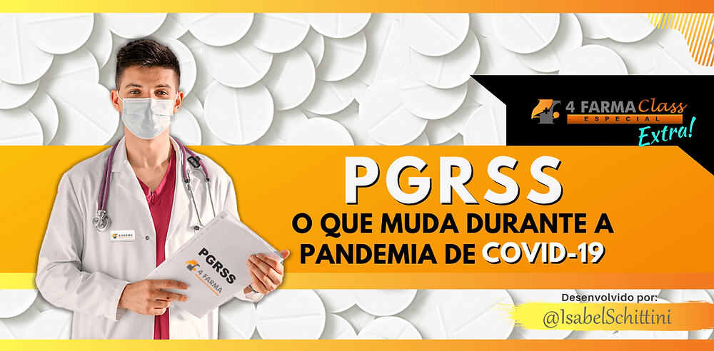 4Farma Class Especial   PGRSS O que Muda Durante a Pandemia de COVID-19 em Farmácias   Isabel Schittini